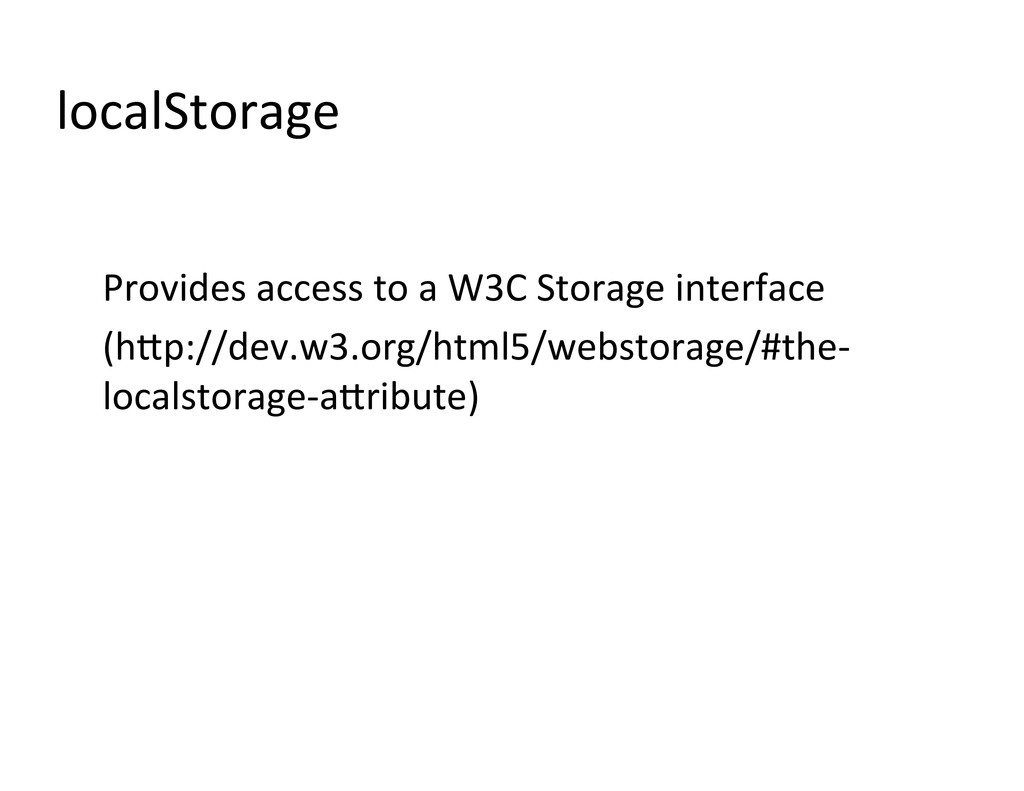 localStorage  Provides access to a...