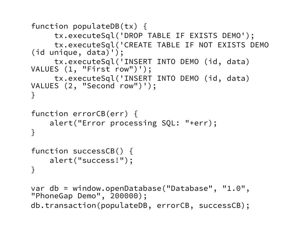 function populateDB(tx) { tx.executeSql('DROP ...