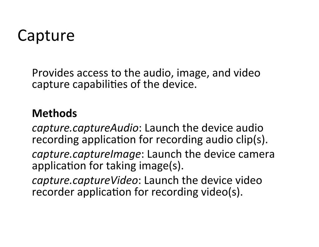 Capture  Provides access to the ...