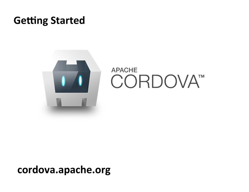 Ge/ng Started  cordova.apache.org