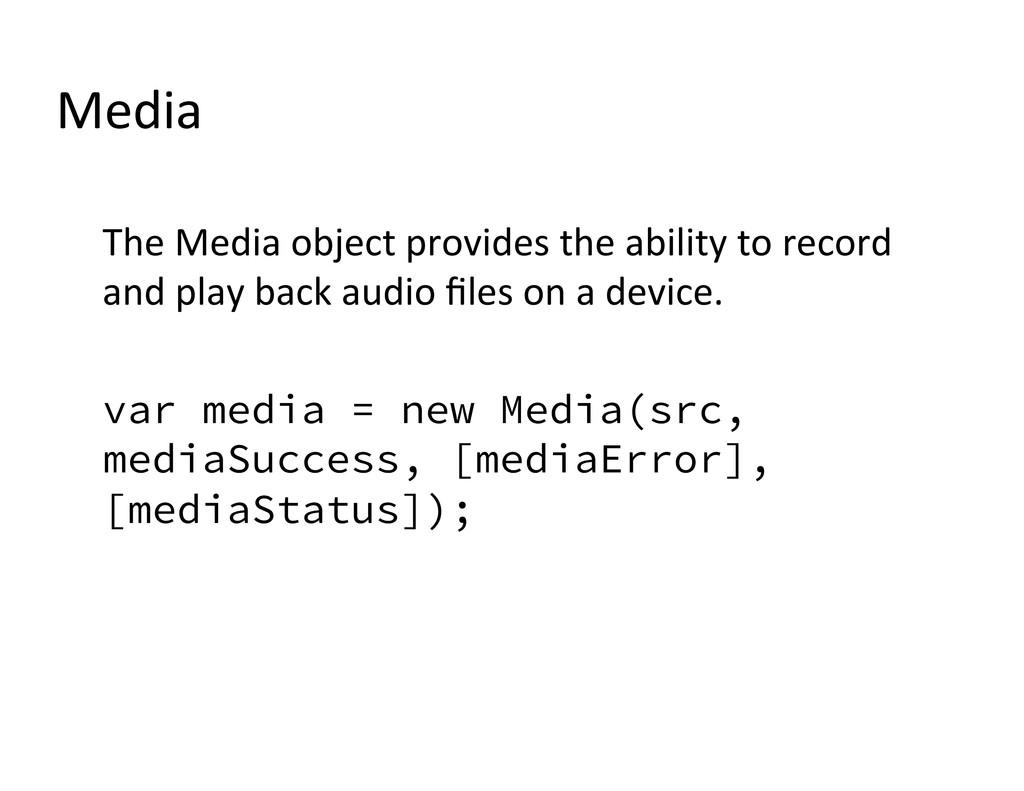 Media  The Media object provides ...