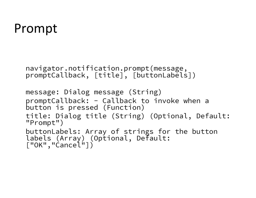 navigator.notification.prompt(message, promptCa...