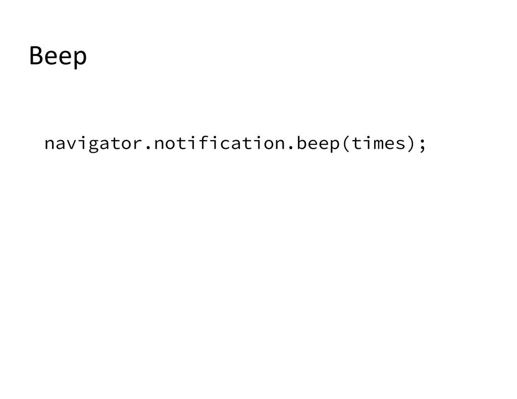 navigator.notification.beep(times); Beep