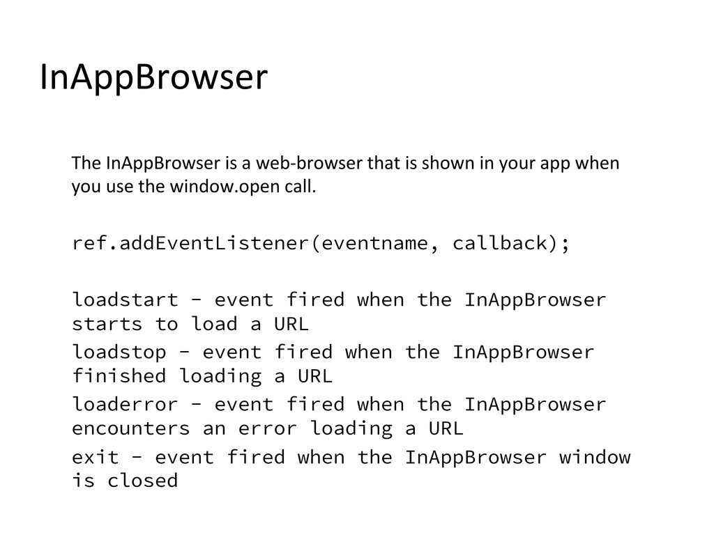 The InAppBrowser is a web-‐browser...