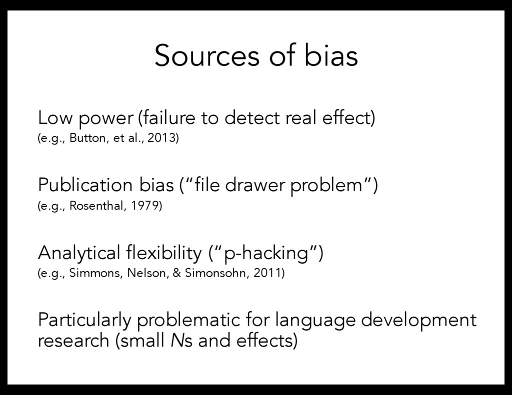 Sources of bias Low power (failure to detect re...