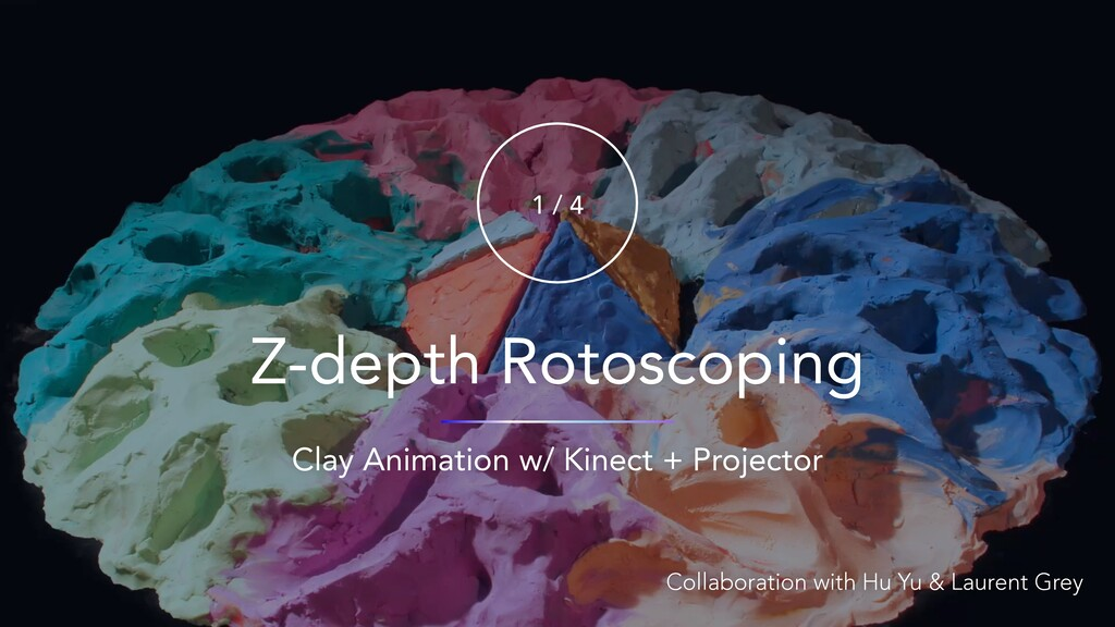 Z-depth Rotoscoping 1 / 4 Collaboration with Hu...