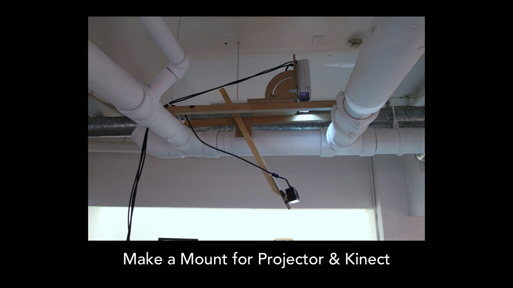 Make a Mount for Projector & Kinect