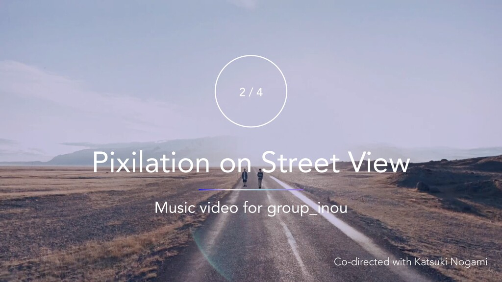Pixilation on Street View Music video for group...
