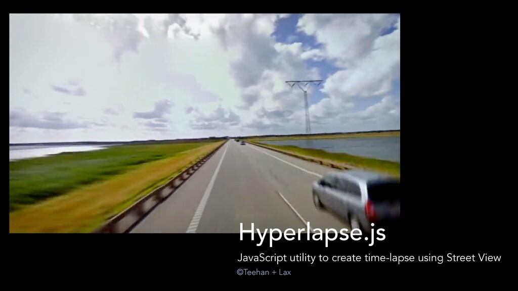 Hyperlapse.js JavaScript utility to create time...
