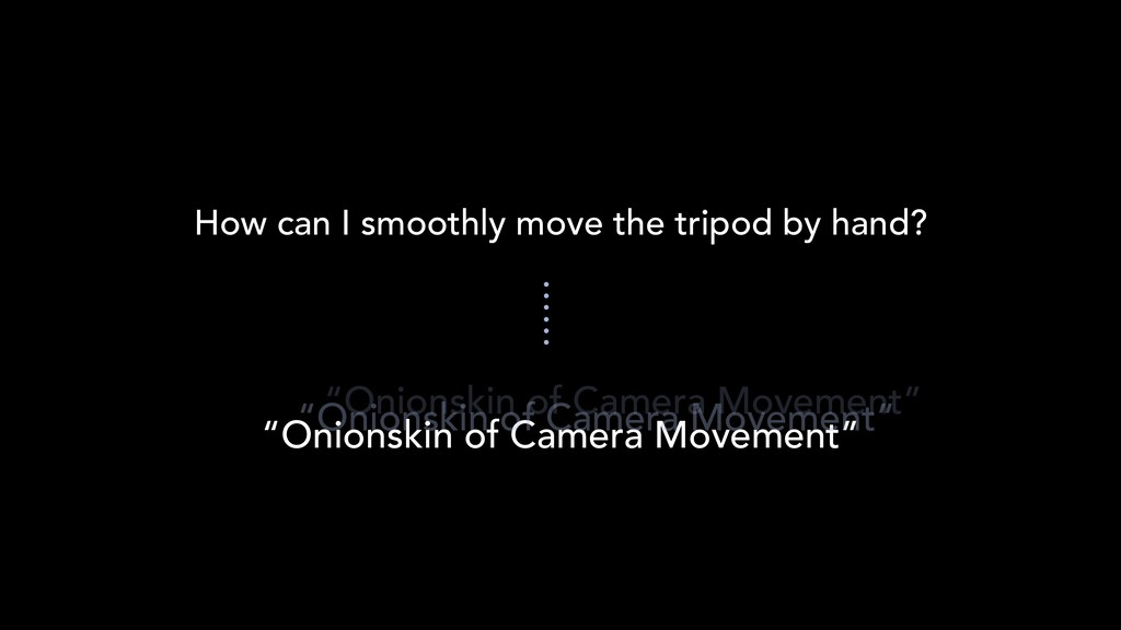 """How can I smoothly move the tripod by hand? """"On..."""