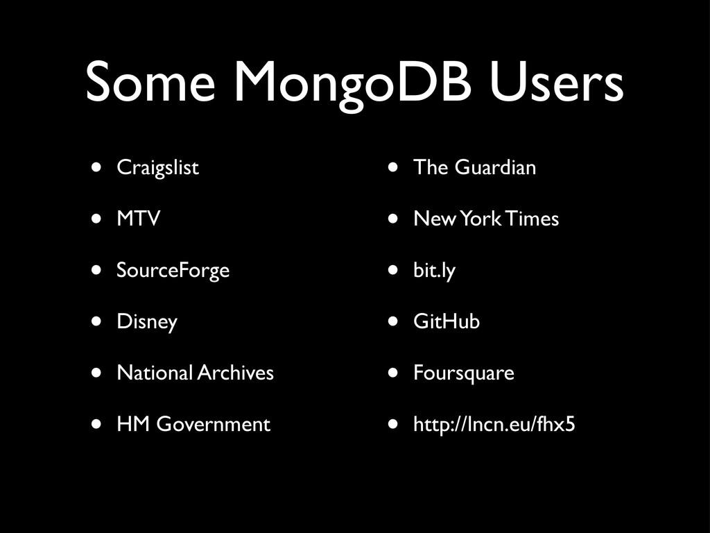 Some MongoDB Users • Craigslist • MTV • SourceF...