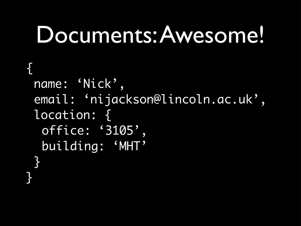 Documents: Awesome! { name: 'Nick', email: 'nij...