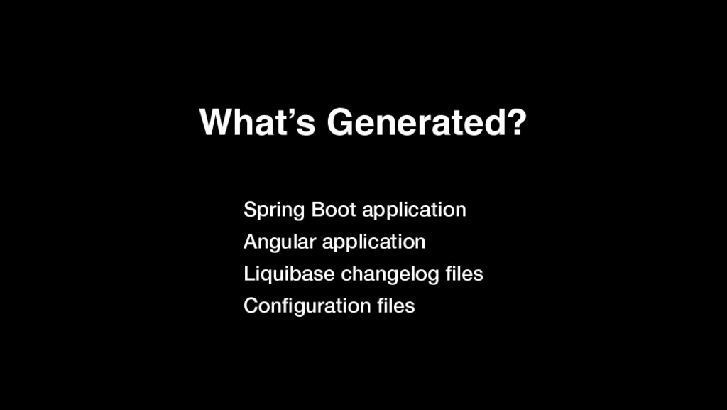 What's Generated? Spring Boot application Angul...
