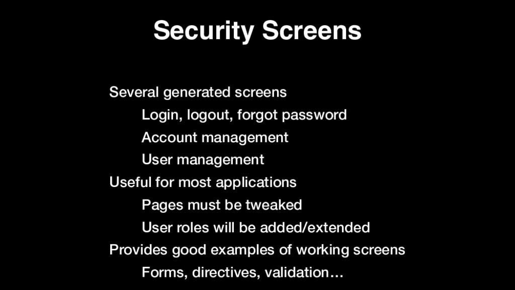 Security Screens Several generated screens Logi...