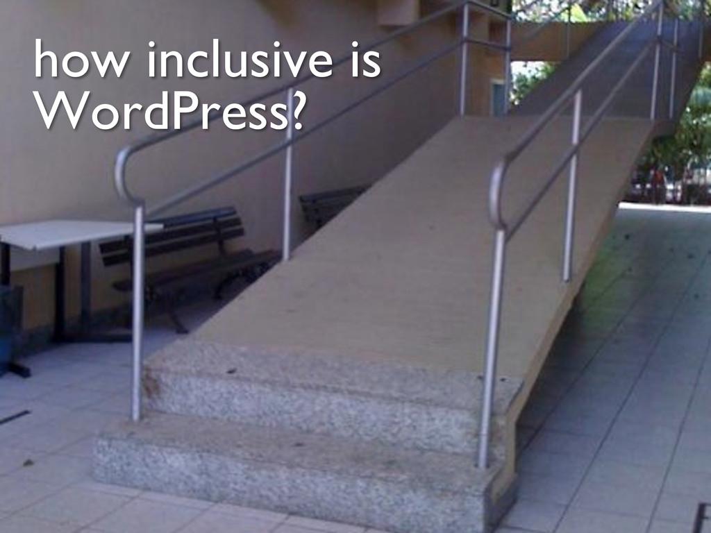 how inclusive is WordPress?