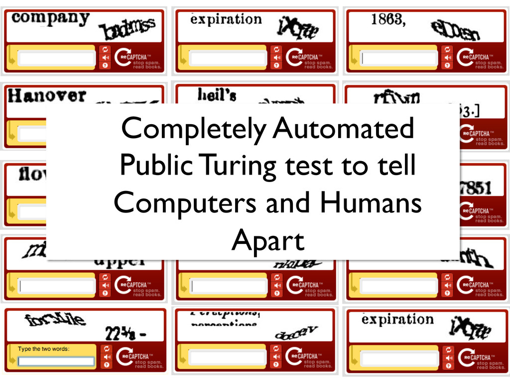 Completely Automated Public Turing test to tell...