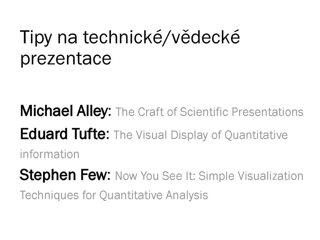 Tipy na technické/vědecké prezentace Michael Al...