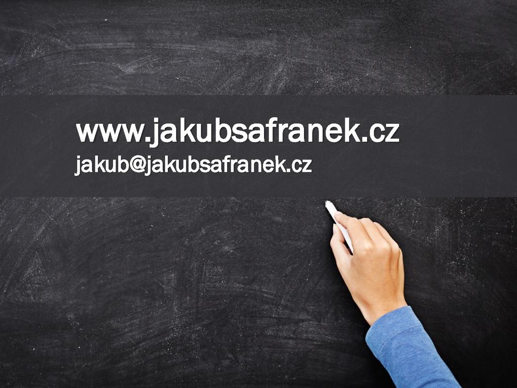 www.jakubsafranek.cz jakub@jakubsafranek.cz