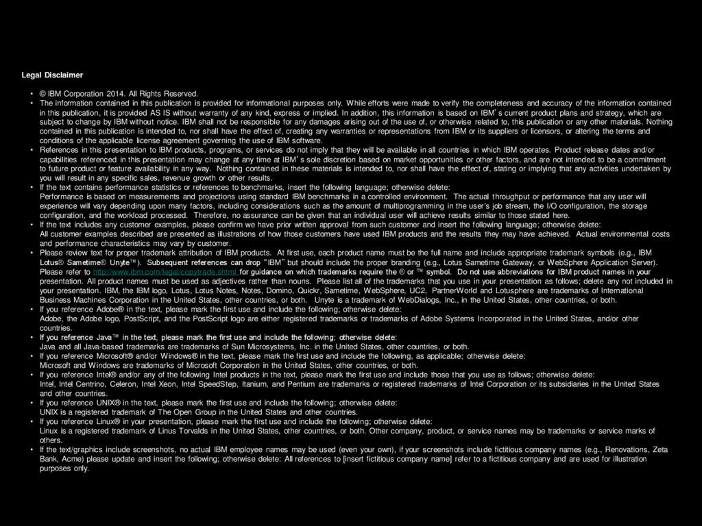 Legal Disclaimer • © IBM Corporation 2014. All ...