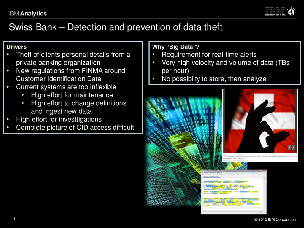 © 2015 IBM Corporation 8 Swiss Bank – Detection...