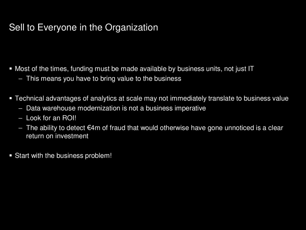Sell to Everyone in the Organization  Most of ...