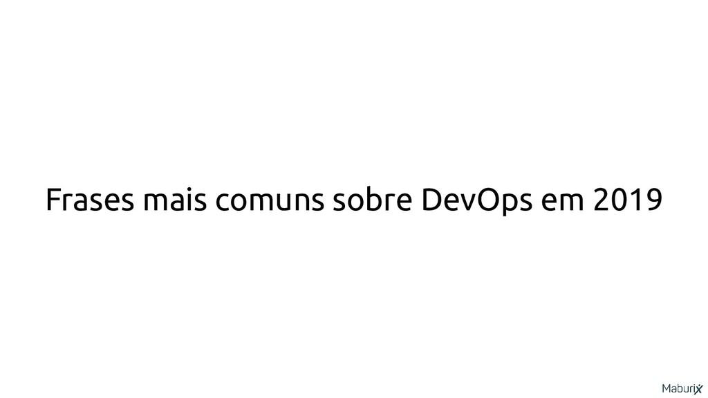 Frases mais comuns sobre DevOps em 2019
