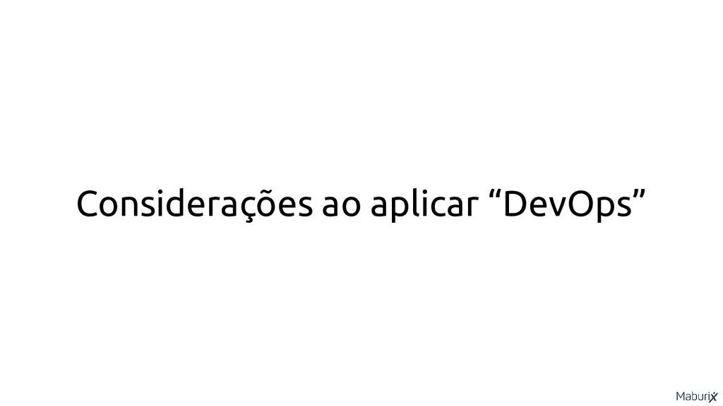 """Considerações ao aplicar """"DevOps"""""""