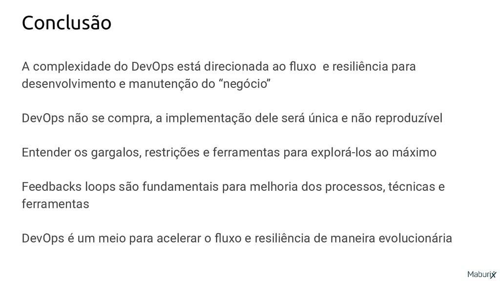 Conclusão A complexidade do DevOps está direcio...