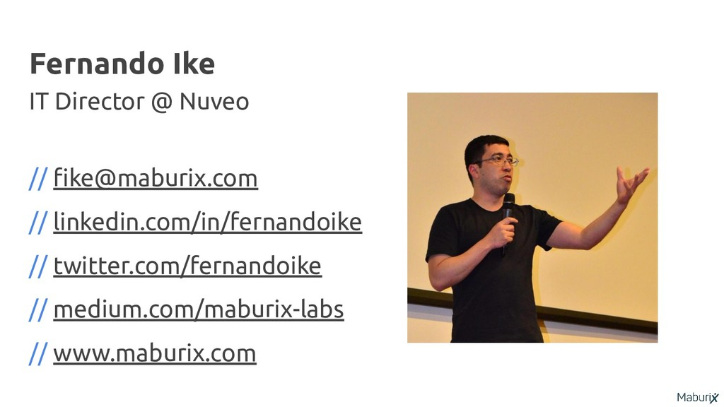 Fernando Ike IT Director @ Nuveo // fike@maburix...