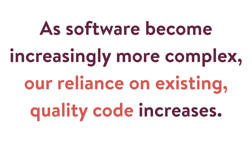 As software become increasingly more complex, o...