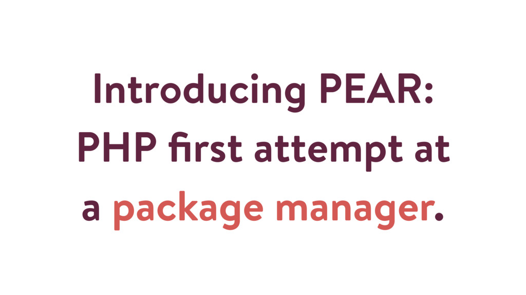Introducing PEAR: PHP first attempt at a package...