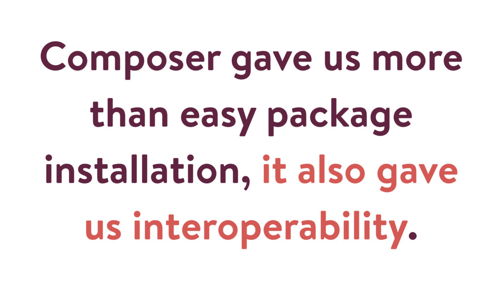 Composer gave us more than easy package install...