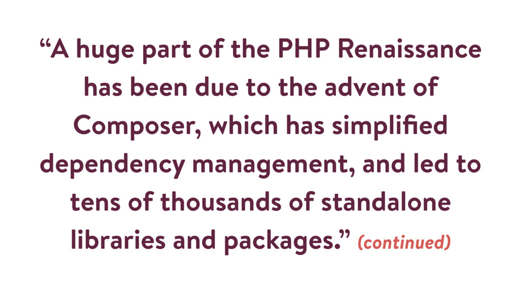 """""""A huge part of the PHP Renaissance has been du..."""