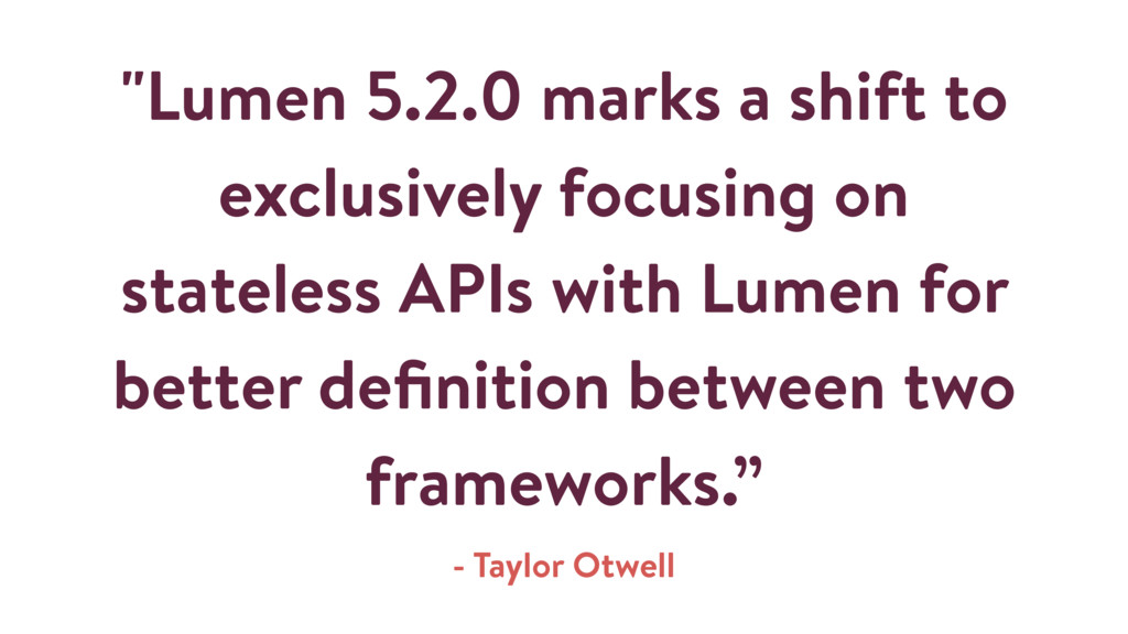 """""""Lumen 5.2.0 marks a shift to exclusively focus..."""