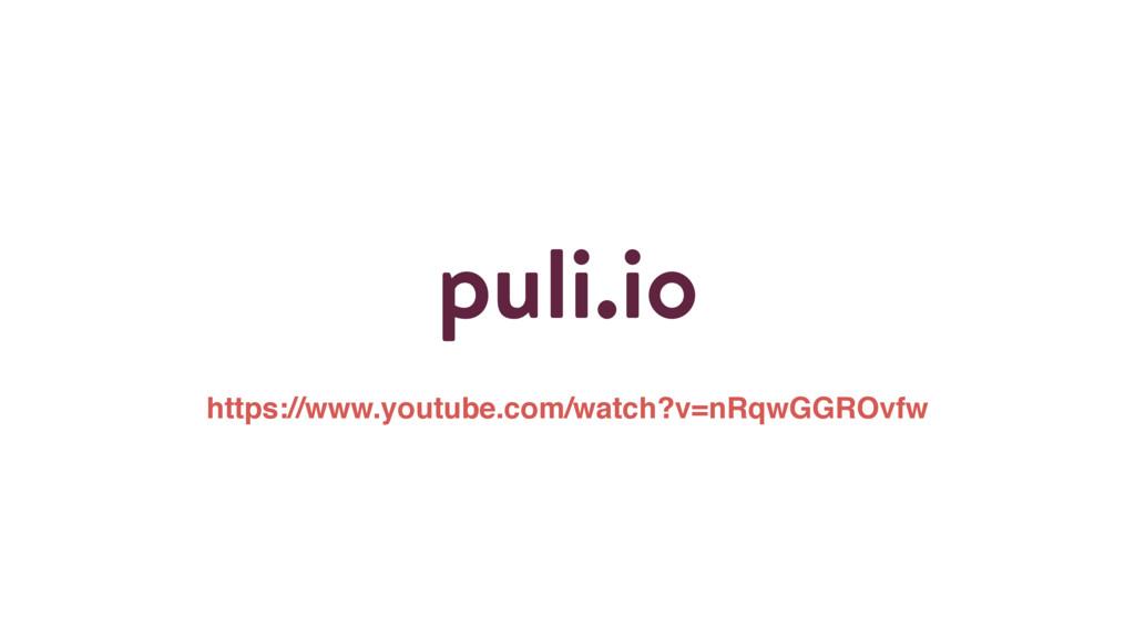 puli.io https://www.youtube.com/watch?v=nRqwGGR...