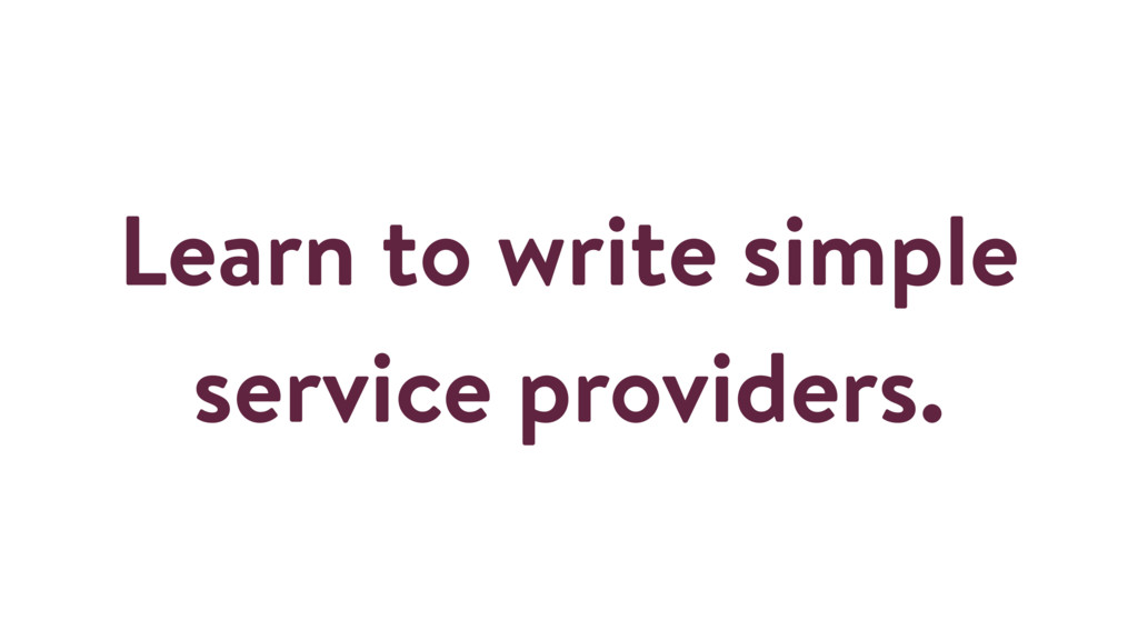 Learn to write simple service providers.