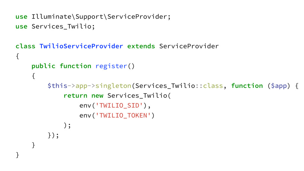 use Illuminate\Support\ServiceProvider; use Ser...
