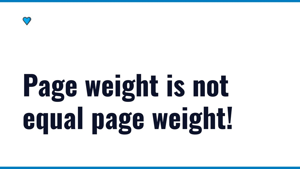 Page weight is not equal page weight!