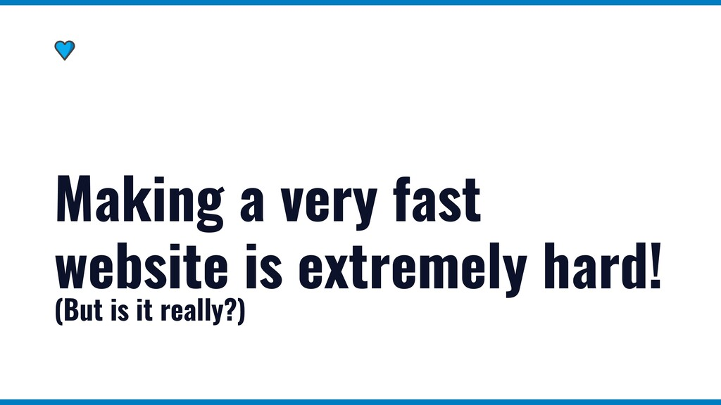 Making a very fast website is extremely hard! (...