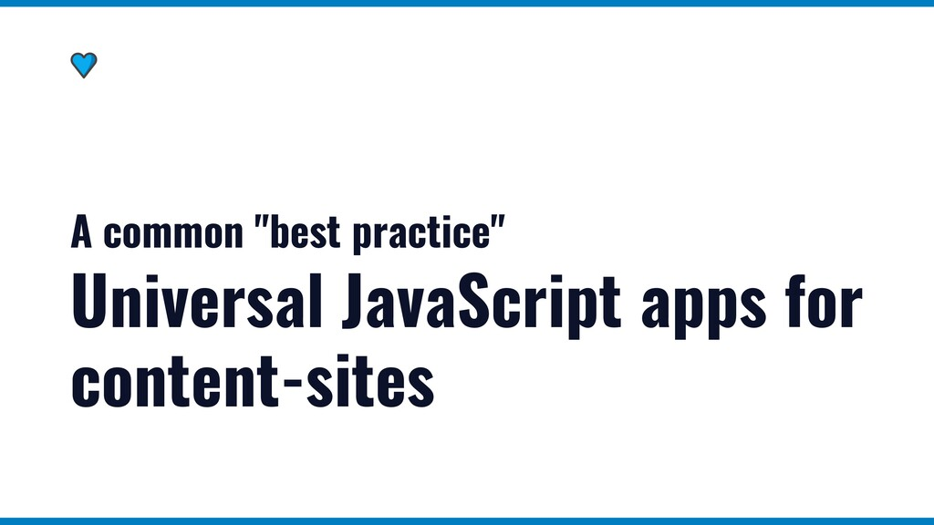 "A common ""best practice"" Universal JavaScript a..."