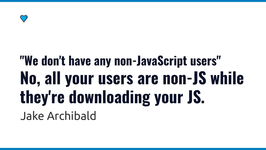 """""""We don't have any non-JavaScript users"""" No, al..."""