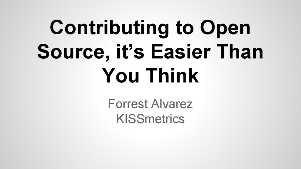 Contributing to Open Source, it's Easier Than Y...