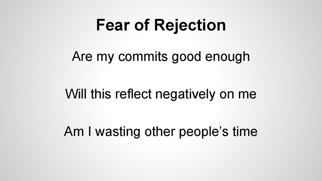Fear of Rejection Are my commits good enough Wi...
