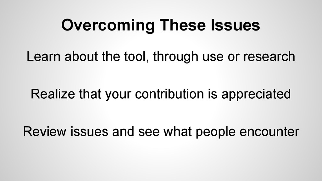 Overcoming These Issues Learn about the tool, t...