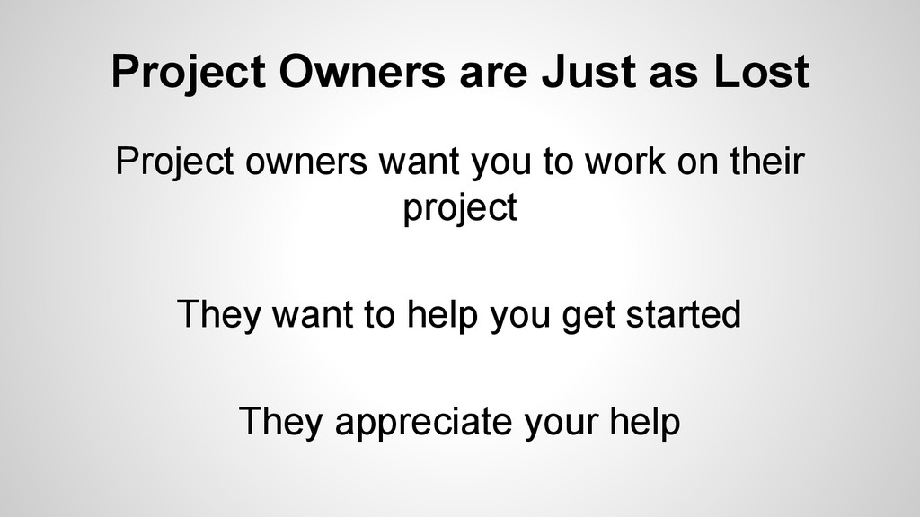 Project Owners are Just as Lost Project owners ...