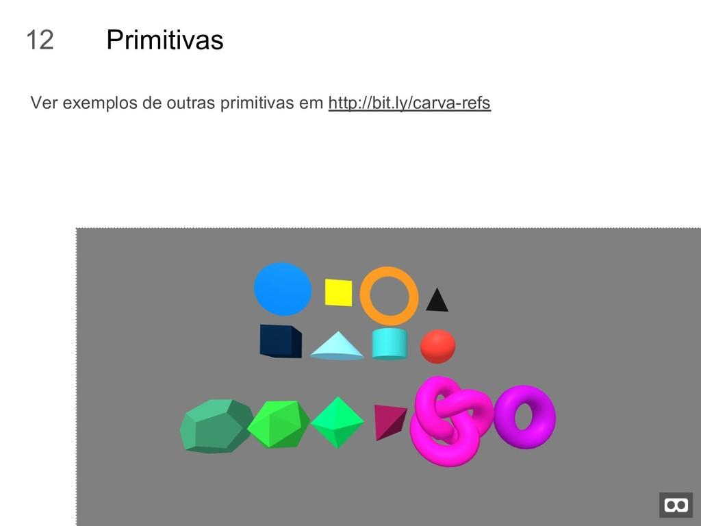 Primitivas Ver exemplos de outras primitivas em...