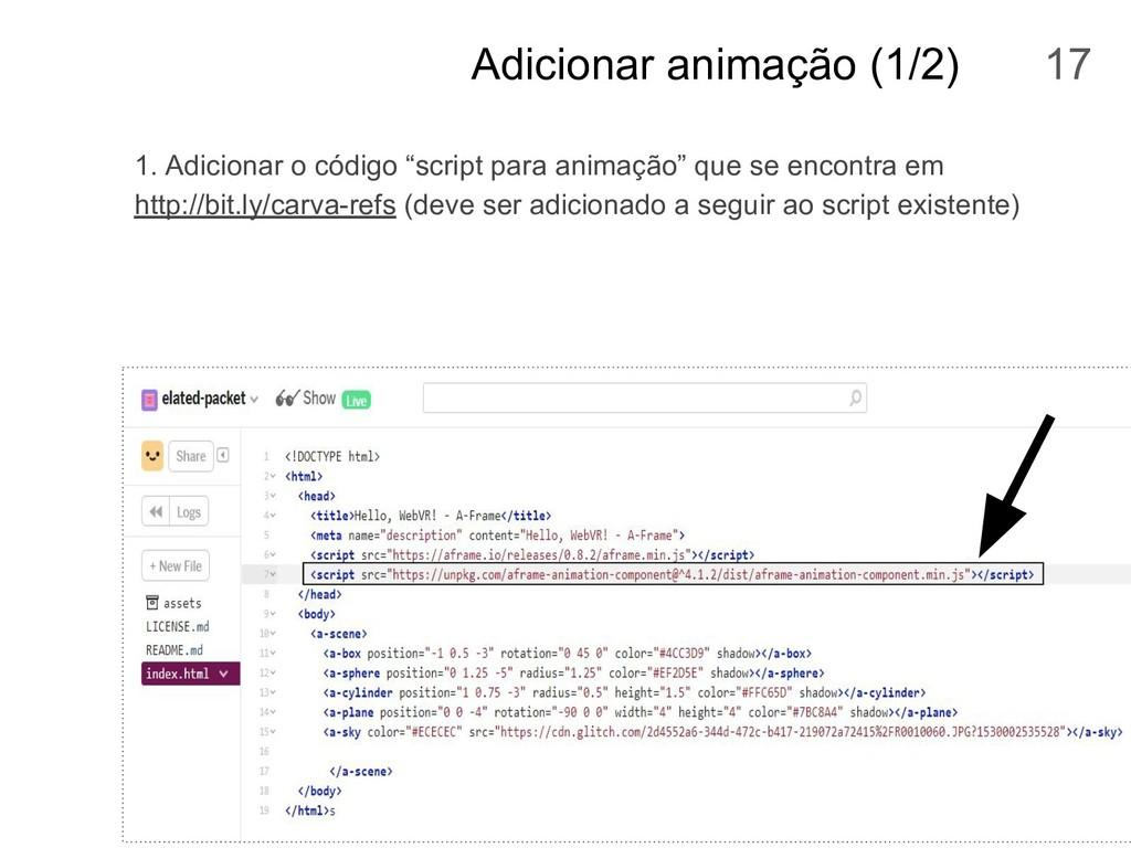 Adicionar animação (1/2) 1. Adicionar o código ...