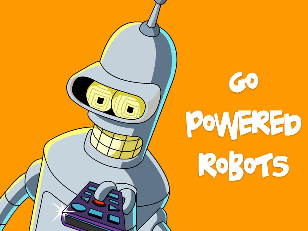 Go Powered Robots