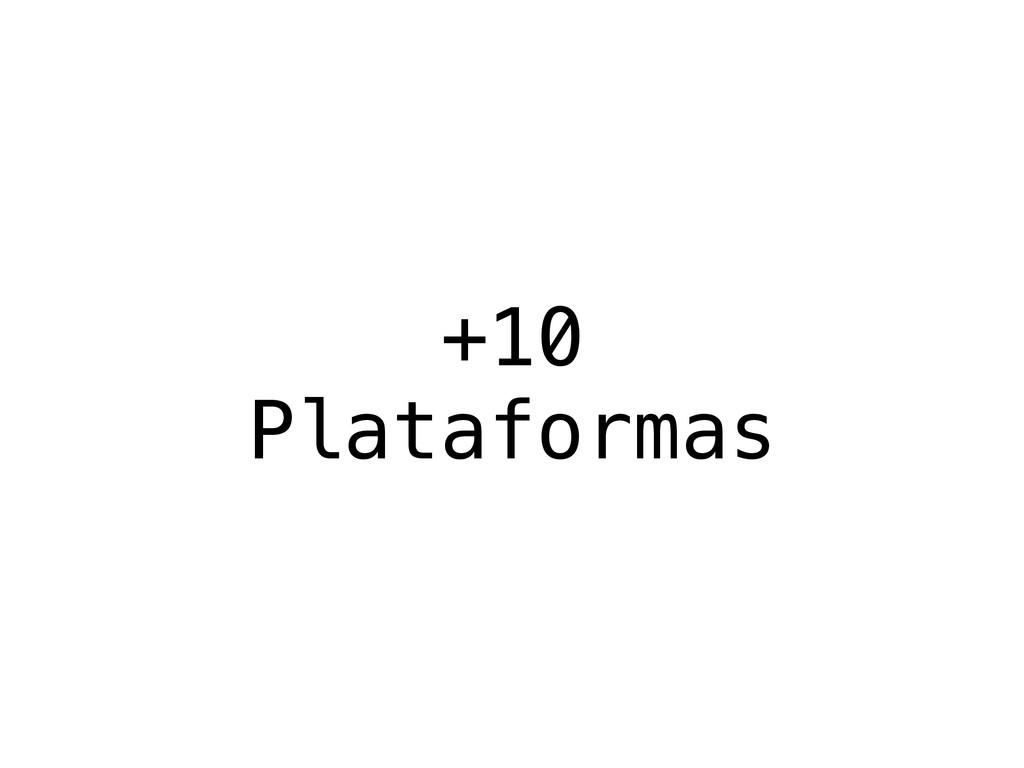 +10 Plataformas