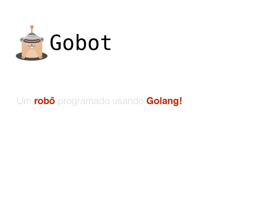 Gobot Um robô programado usando Golang!